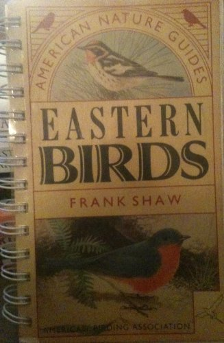 American Nature Guides Eastern Birds: Frank Shaw