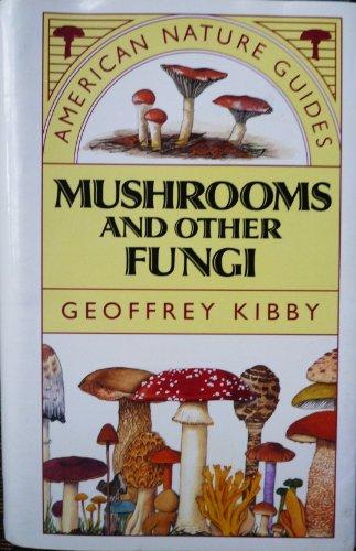 Mushrooms and Other Fungi: Kibby, Geoffrey