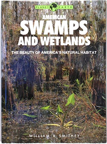 9780831769826: American Swamps and Wetlands (Planet Earth)