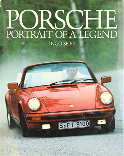 Porsche : Portrait of a Legend: Seiff, Ingo