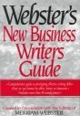 9780831771591: Webster's New Business Writers Guide (Webster's Dictionary Series)