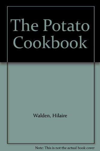 The Potato Cookbook (0831771682) by Hilaire Walden