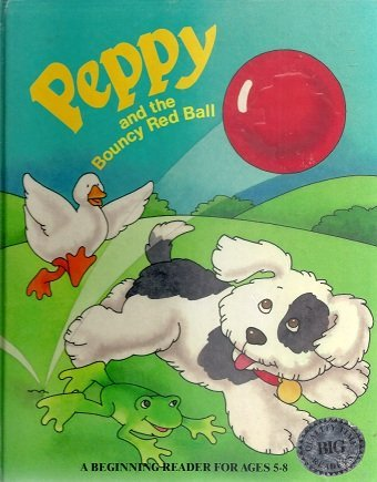 9780831772550: Peppy and the Bouncy Red Ball (Quality Time Big Readers)
