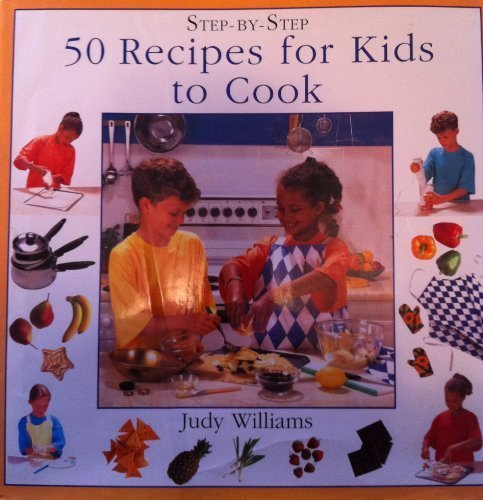 9780831772796: 50 Recipes for Kids to Cook (Step-By-Step Series)