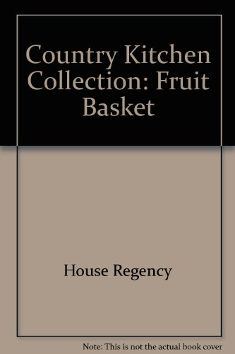 Country Kitchen Collection: Fruit Basket: Regency, House