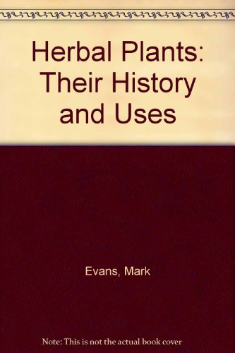 9780831773120: Herbal Plants: Their History and Uses