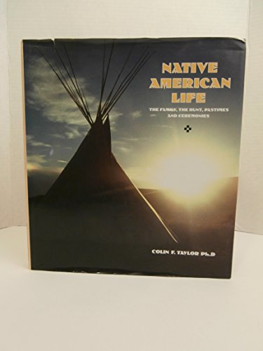 9780831773342: Native American Life: The Family, the Hunt, Pastimes and Ceremonies