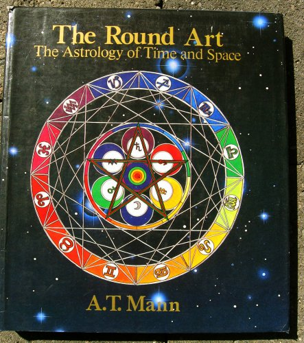 9780831775094: The Round Art: The Astrology of Time and Space
