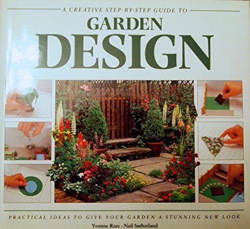 9780831775117: A Creative Step-By-Step Guide to Garden Design (Sbs Series)