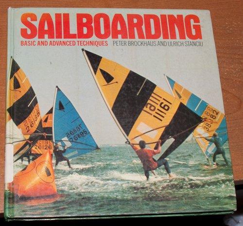 Sailboarding: Basic and Advanced Techniques: Peter Brockhaus; Ulrich Stanciu