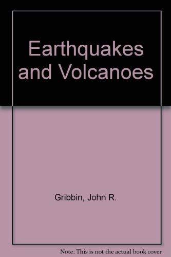 Earthquakes & Volcanoes: Gribbin, John