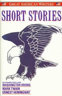 Short Stories Great American Writers: Irving, Washington; Twain,
