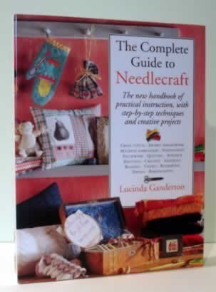 9780831778965: The Complete Guide to Needlecraft: The New Handbook of Practical Instruction, With Step-By-Step Techniques and Creative Projects