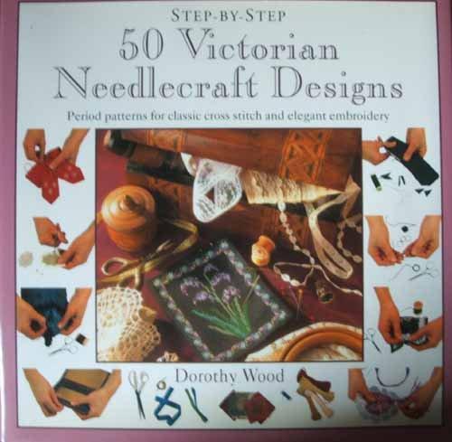 9780831779481: 50 Victorian Needlecraft Designs (Step-By-Step Series)