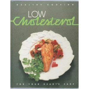 Low Cholesterol: For Your Heart's Sake (Healthy: Anonymous