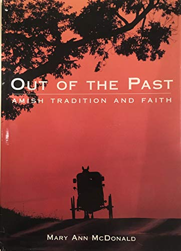 9780831781699: Out of the Past: Amish Tradition and Faith