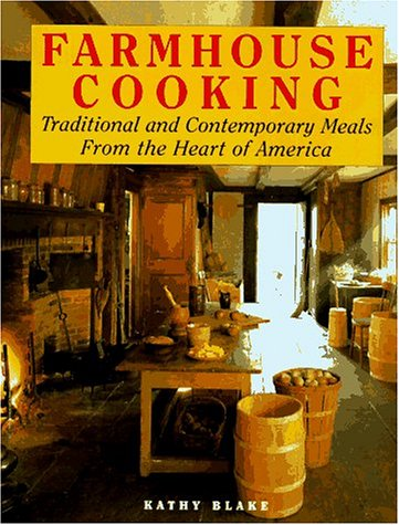 9780831781705: Farmhouse Cooking: Traditional and Contemporary Meals from Our Country Kitchens