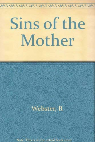 Sins of the Mother: Webster, B.