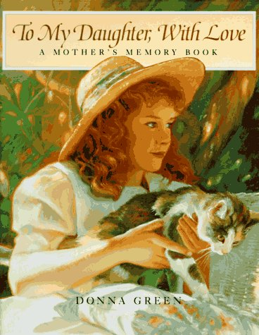9780831787783: To My Daughter, With Love: A Mother's Memory Book