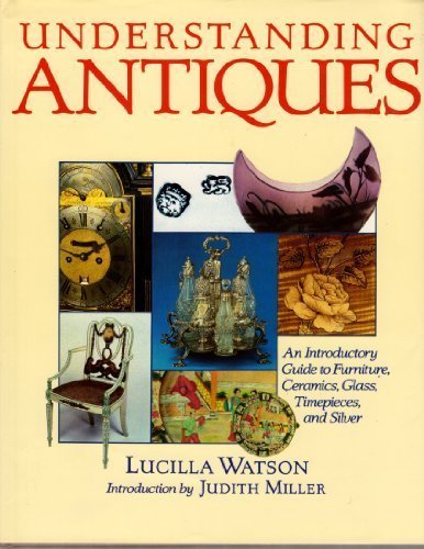 9780831790530: Understanding Antiques - A Beginners Guide To The World Of Antiques