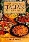 9780831790684: The Ultimate Italian Cookbook: Over 200 Authentic Recipes from All over Italy, Illustrated Step-By-Step