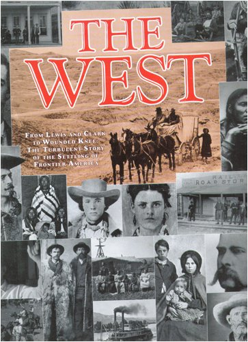 The West: From Lewis and Clark to Wounded Knee : The Turbulent Story of the Settling of Frontier America (0831793678) by William C. Davis; Joseph G. Rosa