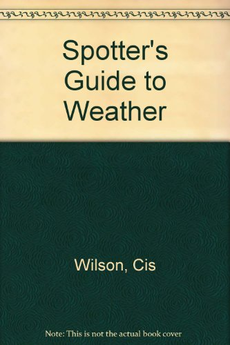 Spotter's Guide to Weather: Wilson, Cis