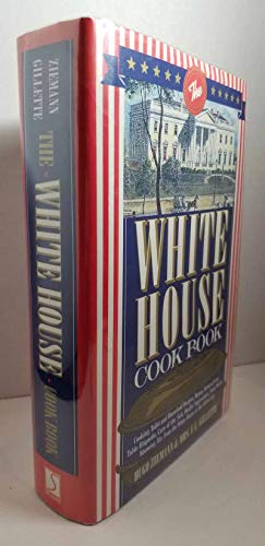 9780831794279: The White House Cookbook: Cooking, Toilet and Household Recipes, Menus, Dinner-Giving, Table Etiquette, Care of the Sick, Health Suggestions, Facts