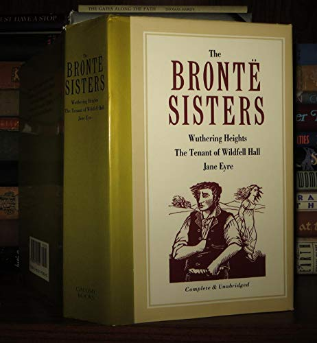 9780831795054: Bronte Sisters: Wuthering Heights / The Tenant of Wildfell Hall / Jane Eyre (Treasury of World Masterpieces)