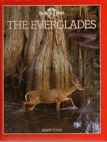 Everglades (World of Nature) (9780831795955) by Mark Sosin