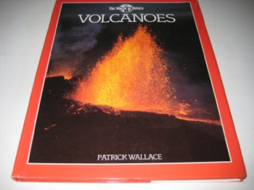 Volcanoes (The World of Nature) (0831795980) by Patrick Wallace