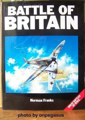 World War II File: Battle of Britain: Franks, Norman