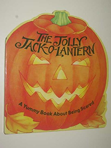 The Jolly Jack-o-Lantern - A Yummy Book About Being Scared: Teitelbaum, Michael & Ellen Appleby (...