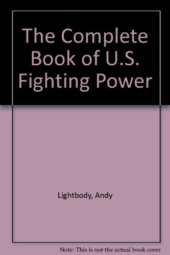 9780831797003: The Complete Book of U.S. Fighting Power