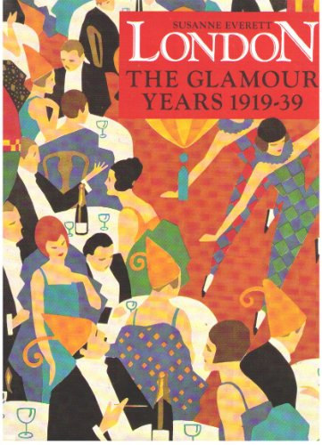 London: The Glamour Years, 1919-39: Susanne Everett