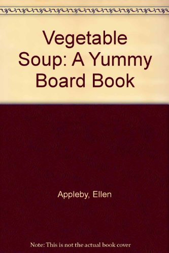 9780831799809: Vegetable Soup: A Yummy Board Book