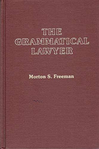 The Grammatical Lawyer: Morton S. Freeman