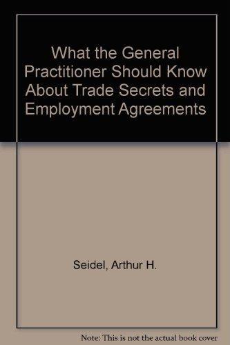 9780831804619: What the General Practitioner Should Know About Trade Secrets and Employment Agreements
