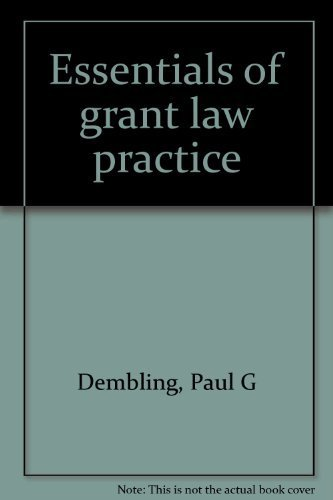 Essentials of grant law practice: Dembling, Paul G