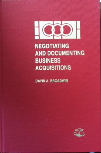 9780831806903: Negotiating and documenting business acquisitions