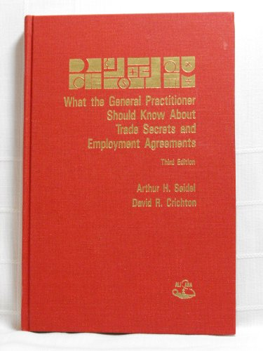 9780831807009: What the General Practitioner Should Know About Trade Secrets and Employment Agreements (3rd Ed)