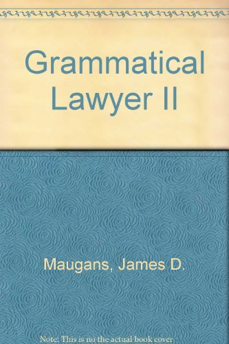 Grammatical Lawyer II: James D. Maugans;