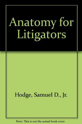 Anatomy for Litigators, Second Edition: Jack E. Hubbard;