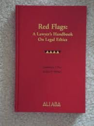 9780831899899: Red Flags: A Lawyer's Handbook on Legal Ethics