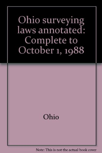 9780832202551: Ohio surveying laws annotated: Complete to October 1, 1988