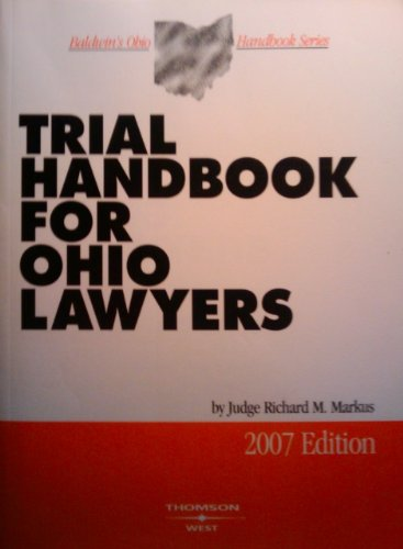 Trial Handbook for Ohio Lawyers (Baldwin's Ohio): Judge Richard M. Markus