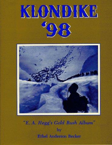 Klondike '98; E. A. Hegg's Gold Rush: Ethel Becker