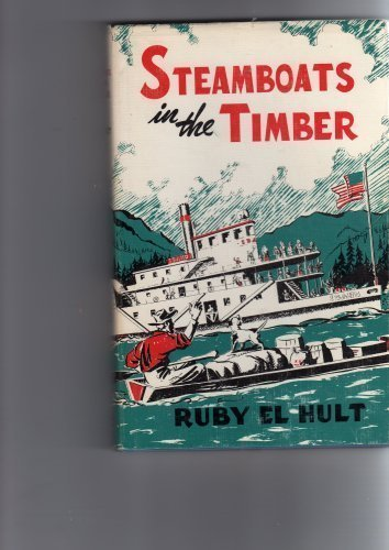 9780832300226: Steamboats in the Timber