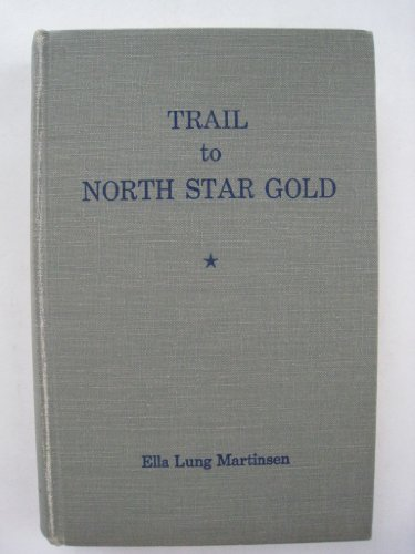 9780832301902: Trail to North Star Gold