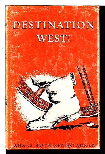 Destination, West! a Pioneer Woman on the Oregon Trail.: Sengstacken, Agnes Ruth